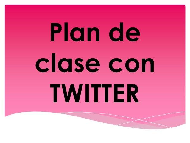 Plan de  clase con  TWITTER