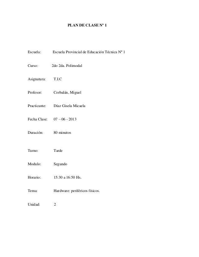 PLAN DE CLASE Nº 1Escuela: Escuela Provincial de Educación Técnica Nº 1Curso: 2do 2da. PolimodalAsignatura: T.I.CProfesor:...