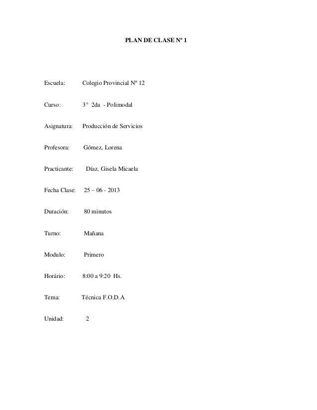 PLAN DE CLASE Nº 1Escuela: Colegio Provincial Nº 12Curso: 3° 2da - PolimodalAsignatura: Producción de ServiciosProfesora: ...