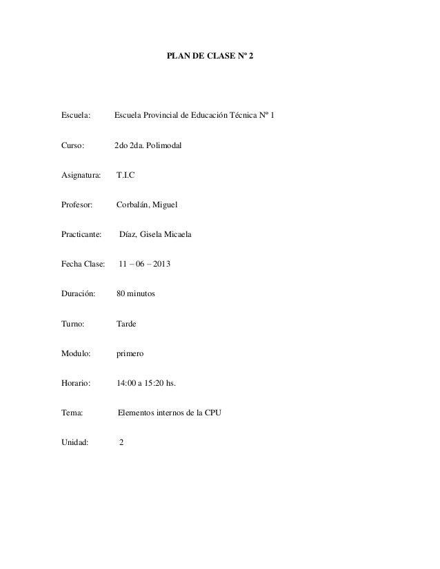 PLAN DE CLASE Nº 2Escuela: Escuela Provincial de Educación Técnica Nº 1Curso: 2do 2da. PolimodalAsignatura: T.I.CProfesor:...