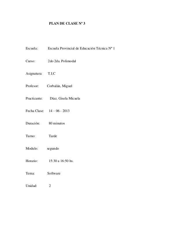 PLAN DE CLASE Nº 3Escuela: Escuela Provincial de Educación Técnica Nº 1Curso: 2do 2da. PolimodalAsignatura: T.I.CProfesor:...