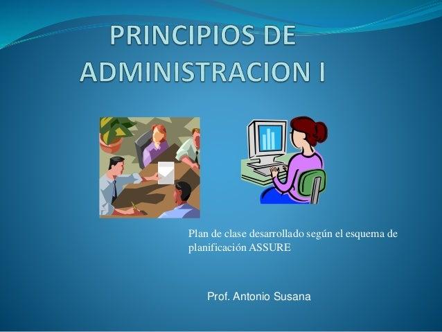 Plan de clase desarrollado según el esquema de  planificación ASSURE  Prof. Antonio Susana