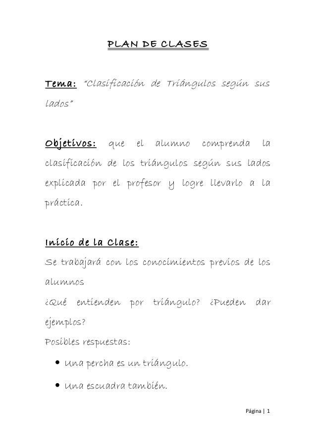 """PLAN DE CLASES Tema: """"Clasificación de Triángulos según sus lados"""" Objetivos: que el alumno comprenda la clasificación de ..."""