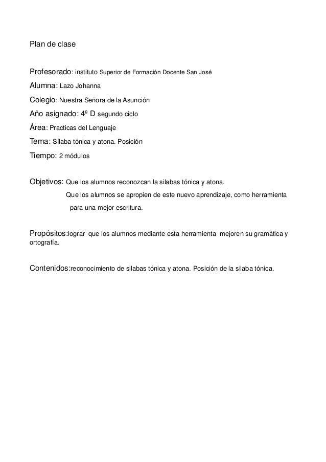 Plan de claseProfesorado: instituto Superior de Formación Docente San JoséAlumna: Lazo JohannaColegio: Nuestra Señora de l...