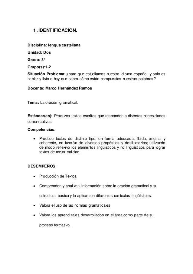 1 .IDENTIFICACION. Disciplina: lengua castellana Unidad: Dos Grado: 3° Grupo(s):1-2 Situación Problema: ¿para que estudiam...