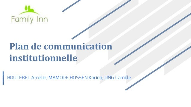 Plan de communication institutionnelle BOUTEBEL Amélie, MAMODE HOSSEN Karina, UNG Camille