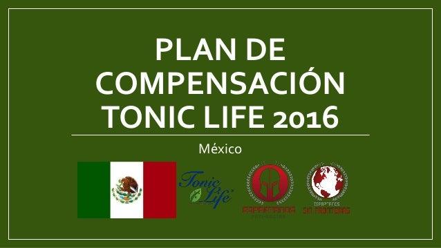 PLAN DE COMPENSACIÓN TONIC LIFE 2016 México