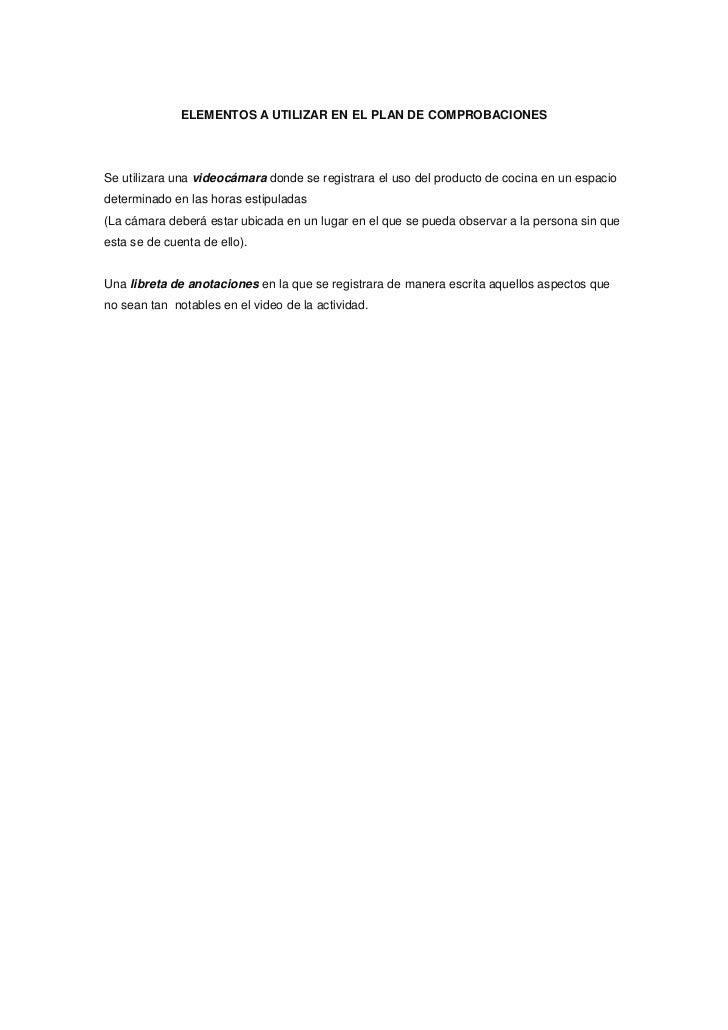 ELEMENTOS A UTILIZAR EN EL PLAN DE COMPROBACIONESSe utilizara una videocámara donde se registrara el uso del producto de c...