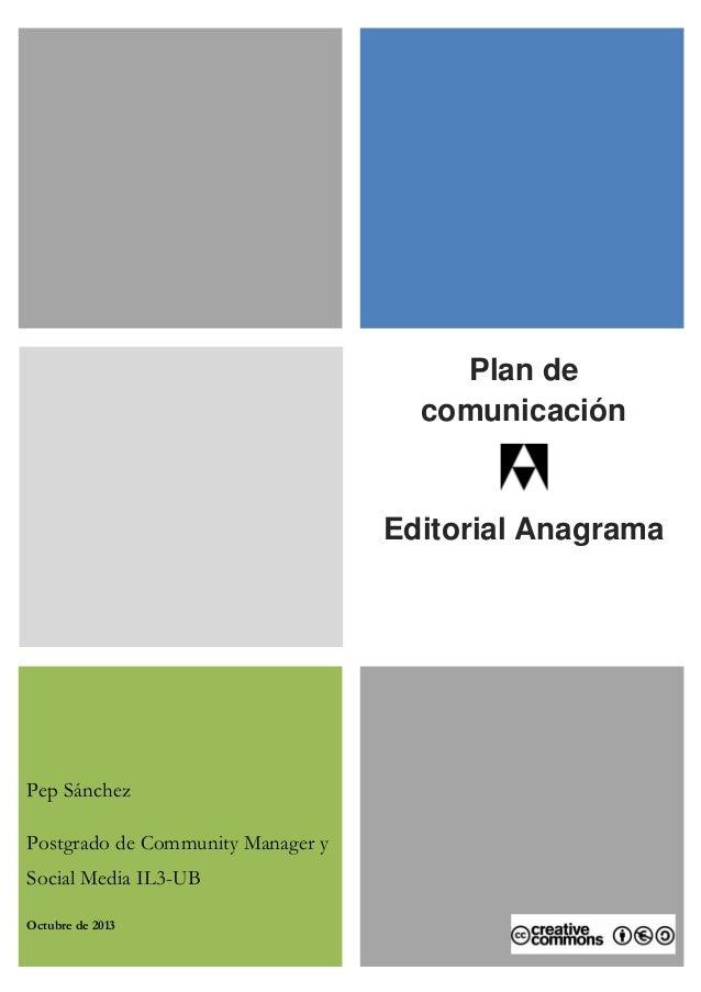 Plan de comunicación  Editorial Anagrama  Pep Sánchez Postgrado de Community Manager y Social Media IL3-UB Octubre de 2013
