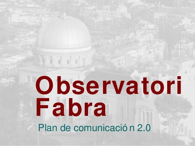 ObservatoriFabraPlan de comunicació n 2.0