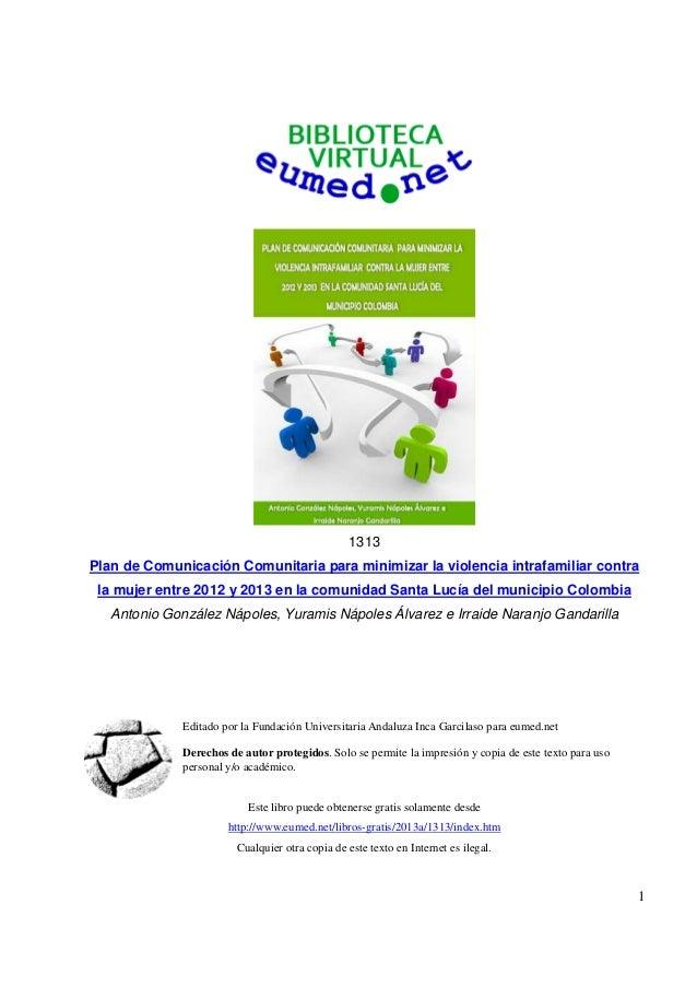1 1313 Plan de Comunicación Comunitaria para minimizar la violencia intrafamiliar contra la mujer entre 2012 y 2013 en la ...