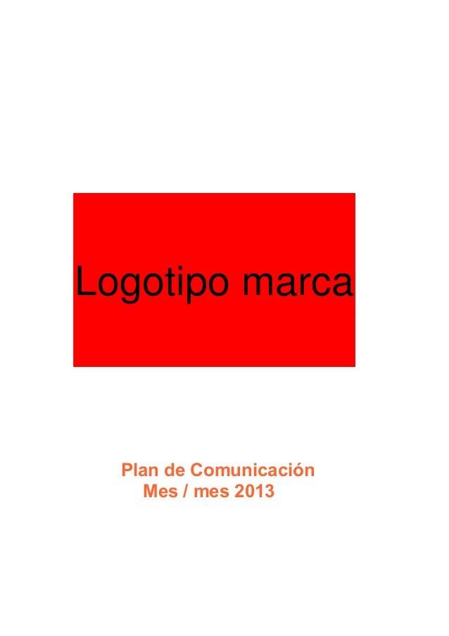 Plan de ComunicaciónMes / mes 2013Logotipo marca