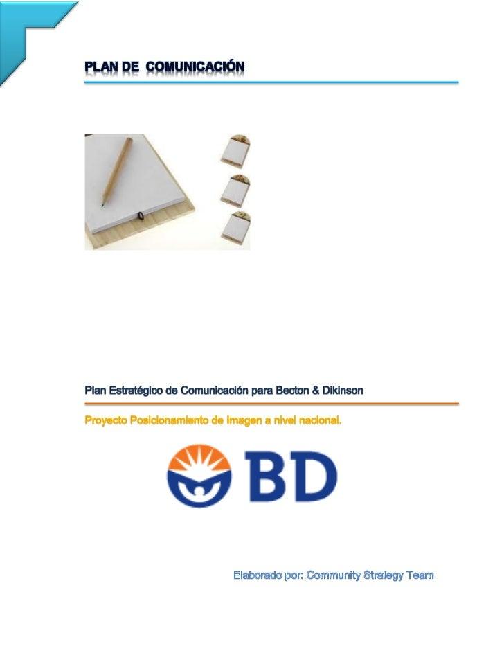 La comunicación en la compañía BD busca comprender a los consumidores, loperciben de la marca y la manera de llegar a obte...