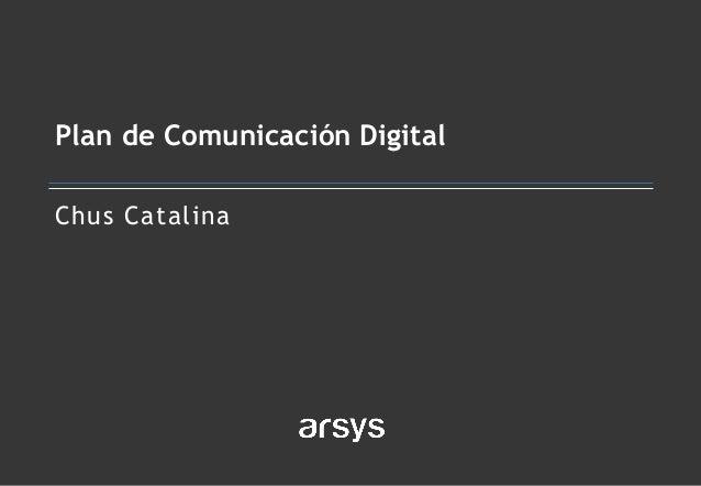 Chus Catalina Plan de Comunicación Digital