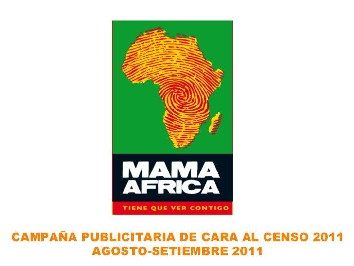 CAMPAÑA PUBLICITARIA DE CARA AL CENSO 2011         AGOSTO-SETIEMBRE 2011