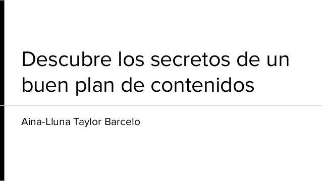 Descubre los secretos de un buen plan de contenidos Aina-Lluna Taylor Barcelo