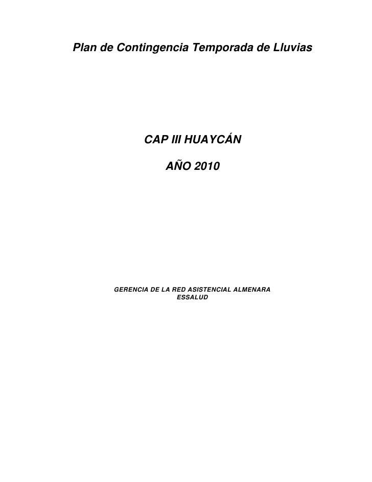 Plan de Contingencia Temporada de Lluvias                   CAP III HUAYCÁN                     AÑO 2010            GERENC...