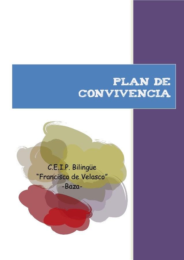 "plan de             convivencia   C.E.I.P. Bilingüe""Francisco de Velasco""        -Baza-"