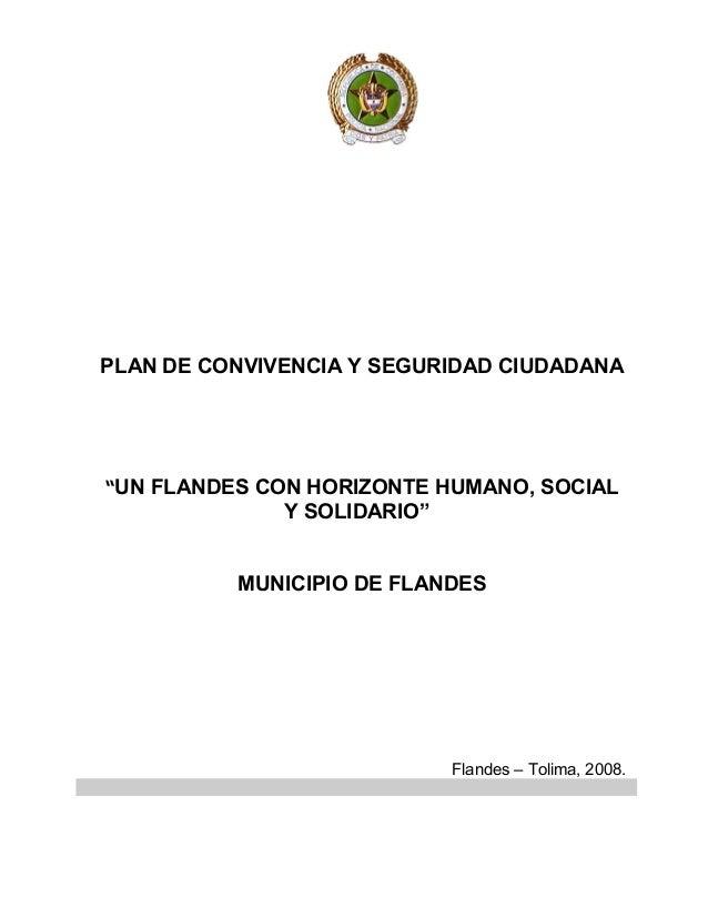 """PLAN DE CONVIVENCIA Y SEGURIDAD CIUDADANA """"UN FLANDES CON HORIZONTE HUMANO, SOCIAL Y SOLIDARIO"""" MUNICIPIO DE FLANDES Fland..."""