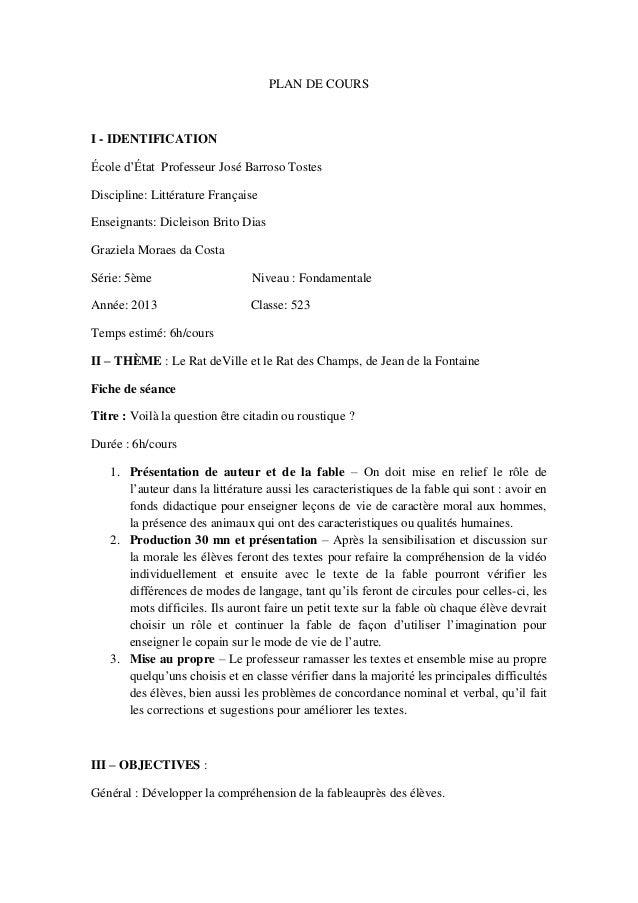 PLAN DE COURS  I - IDENTIFICATION École d'État Professeur José Barroso Tostes Discipline: Littérature Française Enseignant...