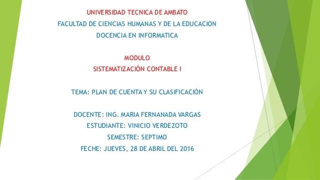 UNIVERSIDAD TECNICA DE AMBATO FACULTAD DE CIENCIAS HUMANAS Y DE LA EDUCACION DOCENCIA EN INFORMATICA MODULO SISTEMATIZACIÓ...