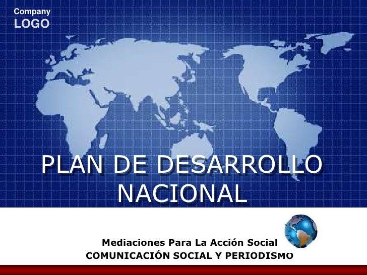 PLAN DE DESARROLLONACIONAL<br />Mediaciones Para La Acción Social<br />COMUNICACIÓN SOCIAL Y PERIODISMO<br />