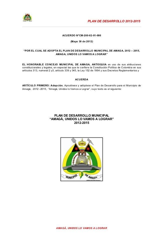 PLAN DE DESARROLLO 2012-2015                                  ACUERDO NºCM-200-02-01-006                                  ...
