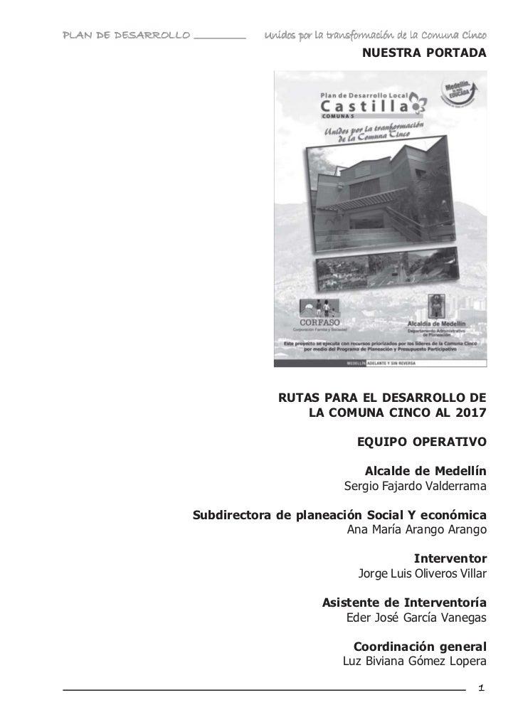 PLAN DE DESARROLLO              Unidos por la transformación de la Comuna Cinco                                           ...