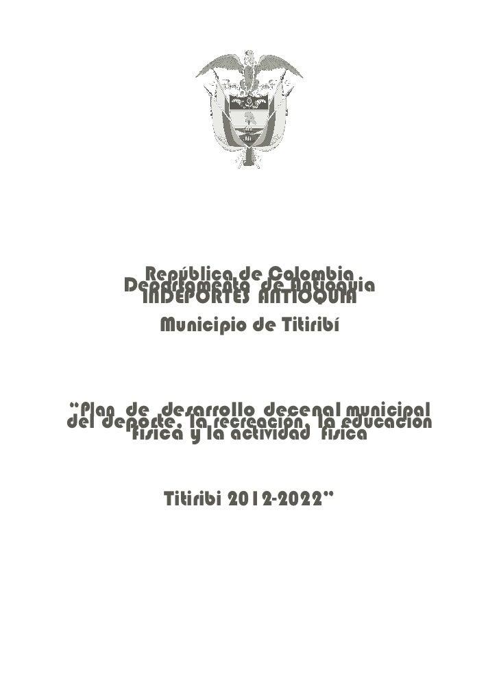 "República de Colombia      Departamento de Antioquia       INDEPORTES ANTIOQUIA         Municipio de Titiribí""Plan de desa..."