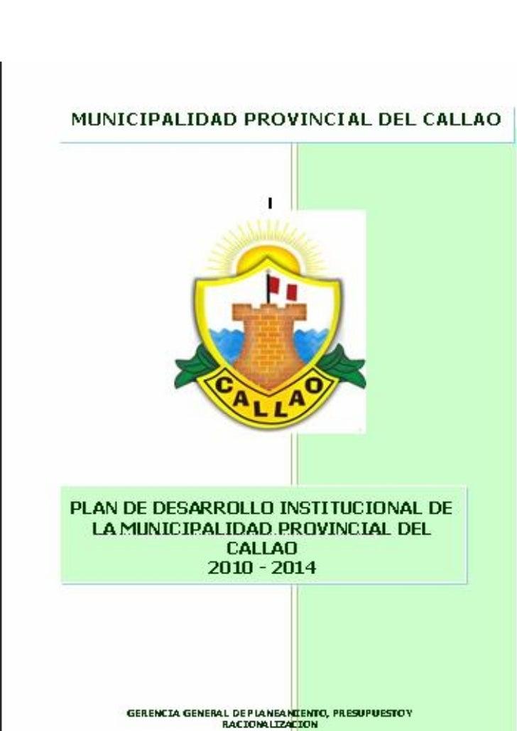 MUNICIPALIDAD PROVINCIAL DEL CALLAO                           PLAN DE DESARROLLO INSTITUCIONAL 2010- 2014EQUIPO TÉCNICO: ...