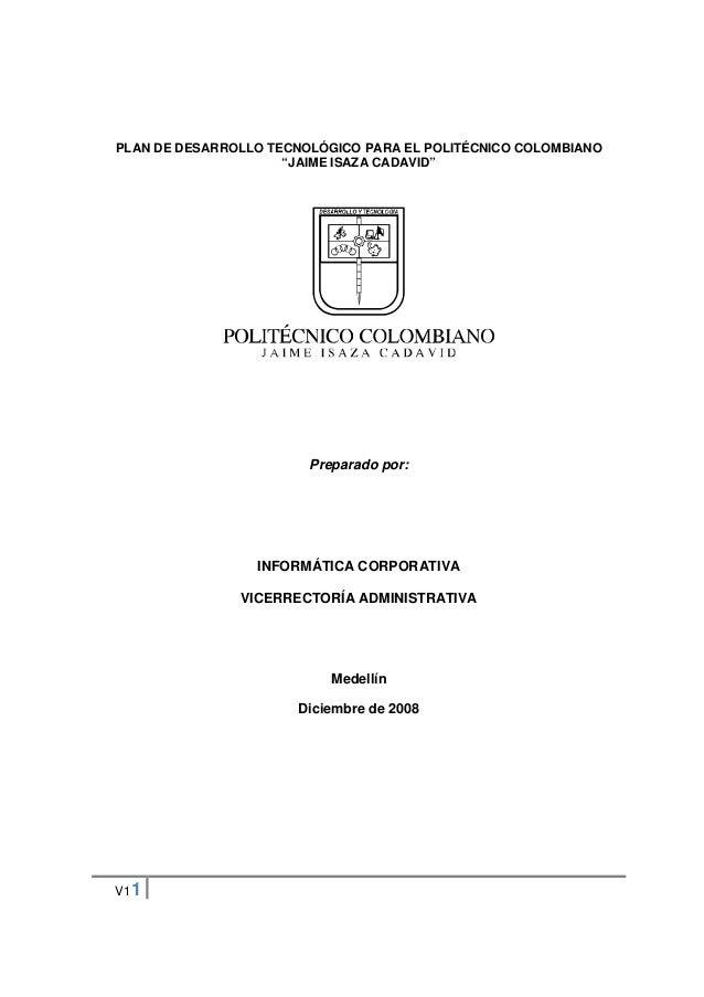 """PLAN DE DESARROLLO TECNOLÓGICO PARA EL POLITÉCNICO COLOMBIANO """"JAIME ISAZA CADAVID""""  Preparado por:  INFORMÁTICA CORPORATI..."""