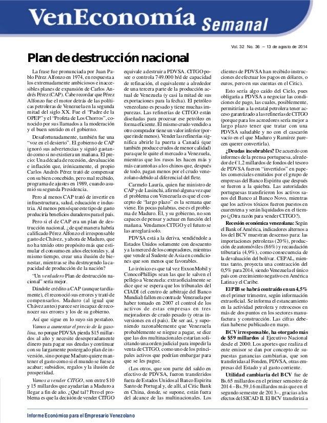 Informe Económico para el Empresario Venezolano Vol. 32 No. 36 – 13 de agosto de 2014 Plan de destrucción nacional La fras...