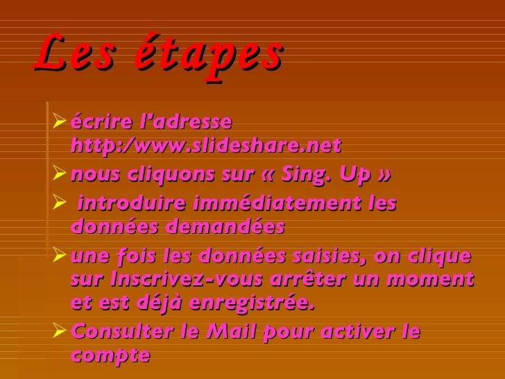 Les étapes <ul><li>écrire l'adresse http:/www.slideshare.net  </li></ul><ul><li>nous cliquons sur « Sing. Up » </li></ul><...