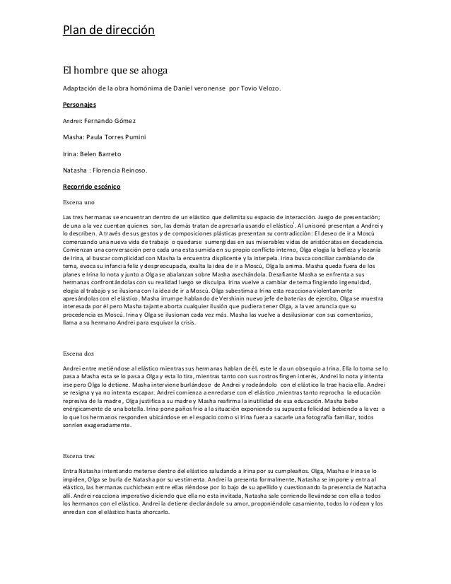 Plan de direcciónEl hombre que se ahogaAdaptación de la obra homónima de Daniel veronense por Tovio Velozo.PersonajesAndre...
