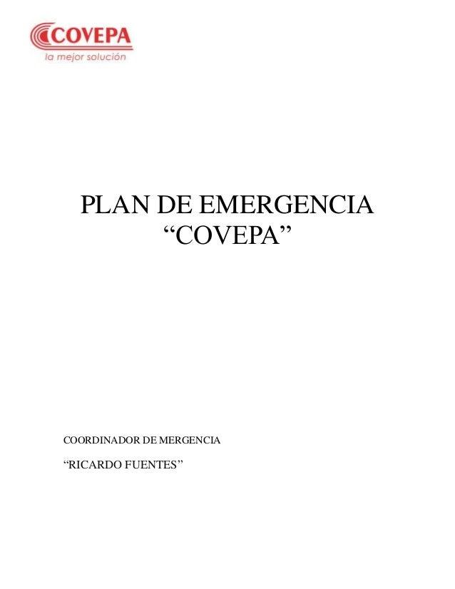 """PLAN DE EMERGENCIA """"COVEPA""""  COORDINADOR DE MERGENCIA  """"RICARDO FUENTES"""""""