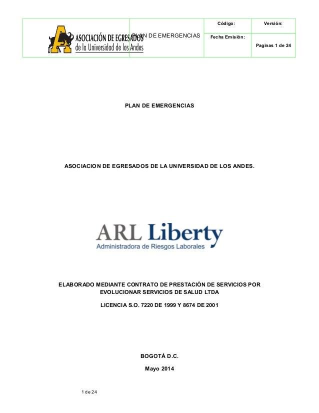 PLAN DE EMERGENCIAS  Código: Versión:  Fecha Emisión:  Paginas 1 de 24  PLAN DE EMERGENCIAS  ASOCIACION DE EGRESADOS DE LA...