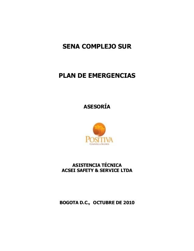 SENA COMPLEJO SUR PLAN DE EMERGENCIAS ASESORÍA ASISTENCIA TÉCNICA ACSEI SAFETY & SERVICE LTDA BOGOTA D.C., OCTUBRE DE 2010