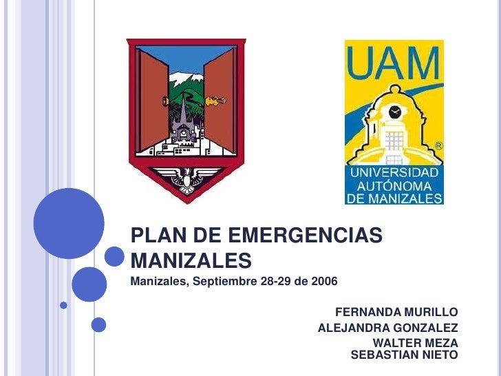 PLAN DE EMERGENCIASMANIZALESManizales, Septiembre 28-29 de 2006                                 FERNANDA MURILLO          ...