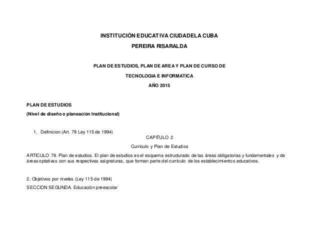 INSTITUCIÓN EDUCATIVA CIUDADELA CUBA PEREIRA RISARALDA PLAN DE ESTUDIOS, PLAN DE AREA Y PLAN DE CURSO DE TECNOLOGIA E INFO...