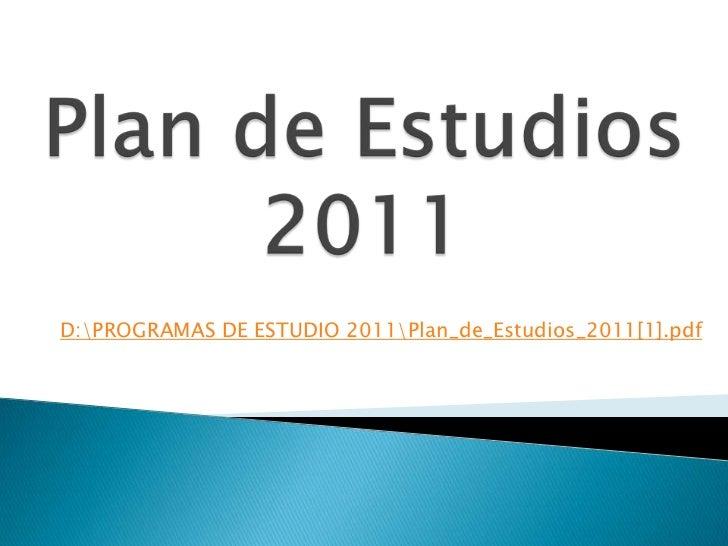 D:PROGRAMAS DE ESTUDIO 2011Plan_de_Estudios_2011[1].pdf