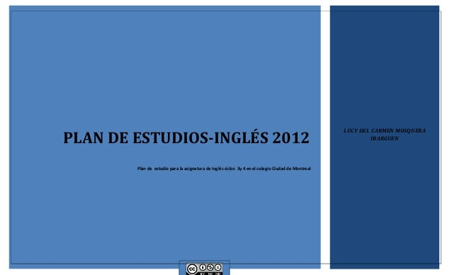 LUCY DEL CARMEN MOSQUERAPLAN DE ESTUDIOS-INGLÉS 2012                                                                      ...