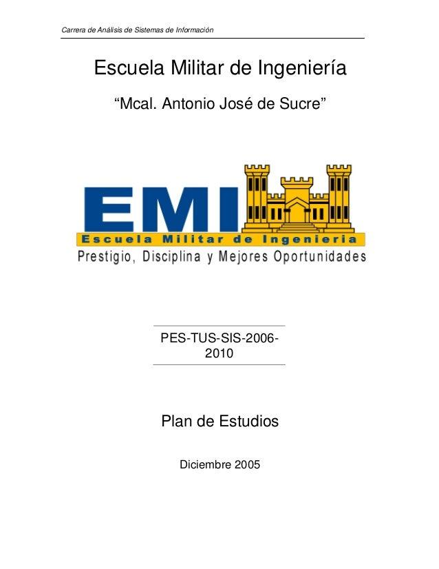"""Carrera de Análisis de Sistemas de Información         Escuela Militar de Ingeniería                """"Mcal. Antonio José de..."""