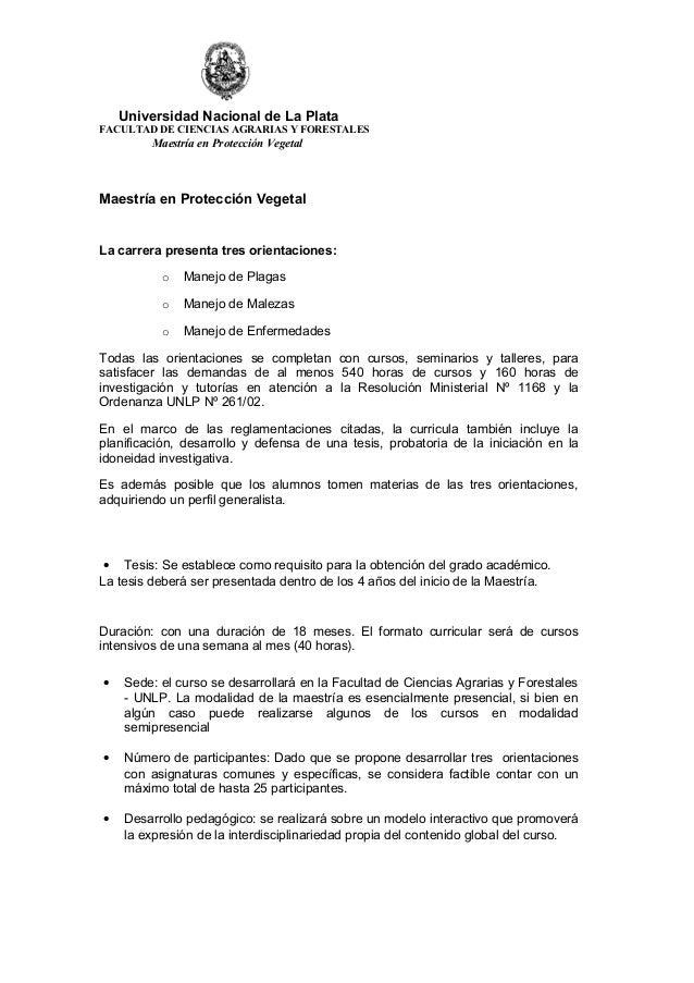 Universidad Nacional de La Plata  FACULTAD DE CIENCIAS AGRARIAS Y FORESTALES  Maestría en Protección Vegetal  Maestría en ...