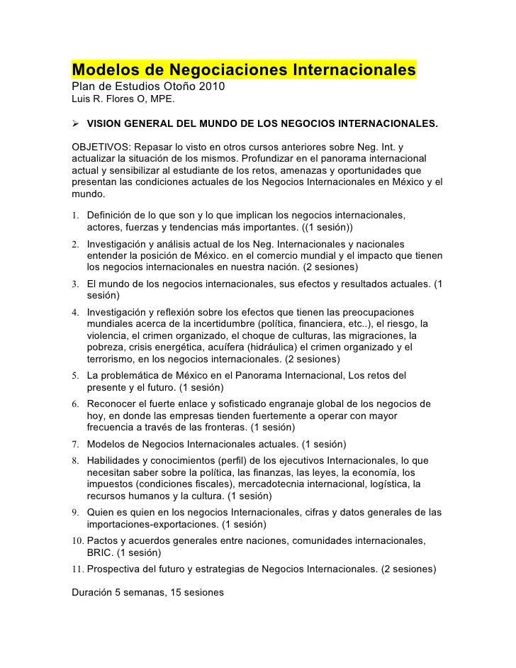 Modelos de Negociaciones Internacionales Plan de Estudios Otoño 2010 Luis R. Flores O, MPE.   VISION GENERAL DEL MUNDO DE...