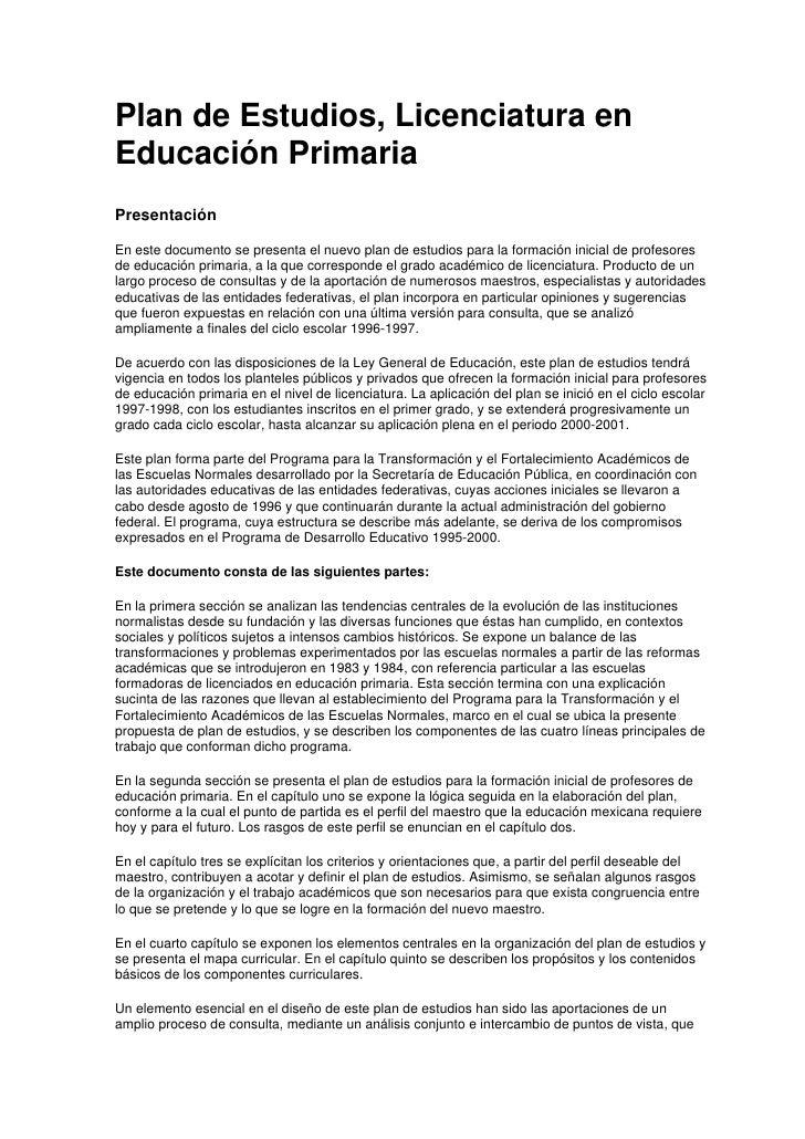 Plan de Estudios, Licenciatura en Educación Primaria Presentación  En este documento se presenta el nuevo plan de estudios...