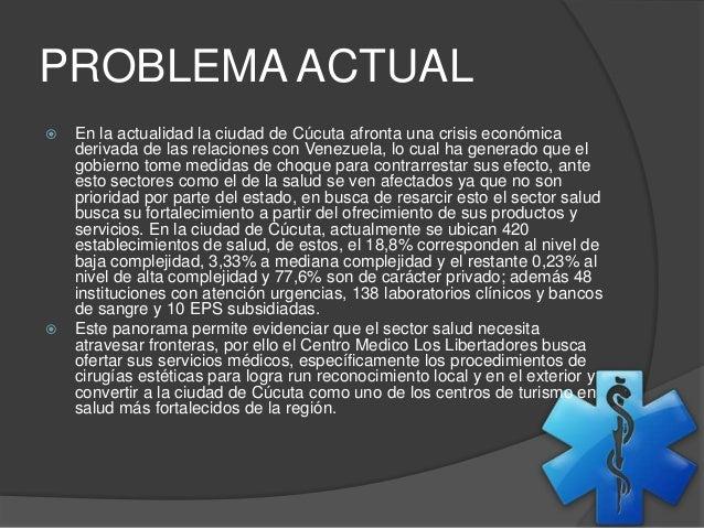 PROBLEMA ACTUAL   En la actualidad la ciudad de Cúcuta afronta una crisis económica  derivada de las relaciones con Venez...