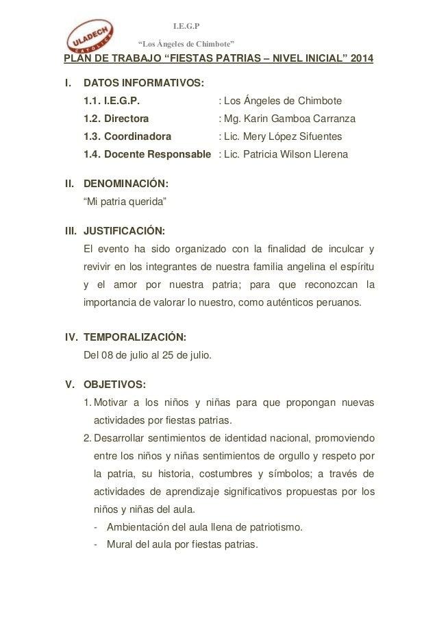 "I.E.G.P ""Los Ángeles de Chimbote"" PLAN DE TRABAJO ""FIESTAS PATRIAS – NIVEL INICIAL"" 2014 I. DATOS INFORMATIVOS: 1.1. I.E.G..."