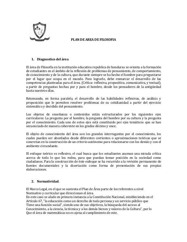 PLAN DE AREA DE FILOSOFIA 1. Diagnostico del área El área de Filosofía en la institución educativa republica de honduras s...