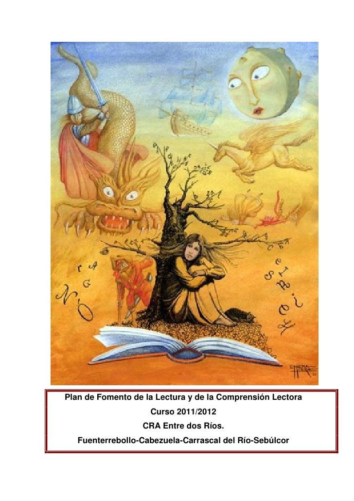 Plan de Fomento de la Lectura y de la Comprensión Lectora                    Curso 2011/2012                  CRA Entre do...
