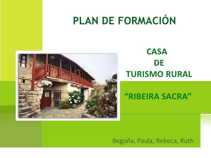 """PLAN DE FORMACIÓN CASA  DE TURISMO RURAL """" RIBEIRA SACRA"""""""